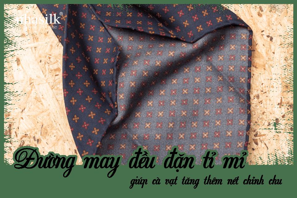 Đường may đều đặn tỉ mỉ giúp cà vạt tăng thêm nét chỉnh chu