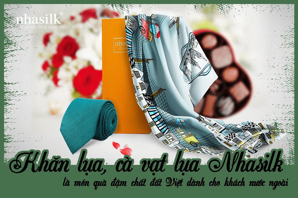 Khăn lụa, cà vạt lụa Nhasilk là món quà đậm chất đất Việt dành cho khách nước ngoài
