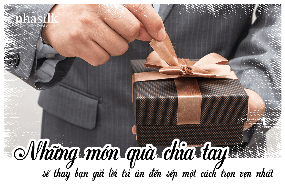 Những món quà chia tay sẽ thay bạn gửi lời tri ân đến sếp một cách trọn vẹn nhất