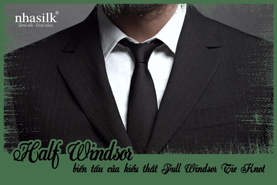 Half Windsor, biến tấu của kiểu thắt Full Windsor Tie Knot
