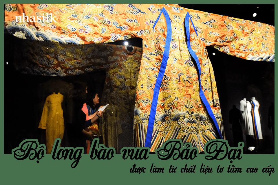 Bộ long bào vua Bảo Đại được làm từ chất liệu tơ tằm cao cấp
