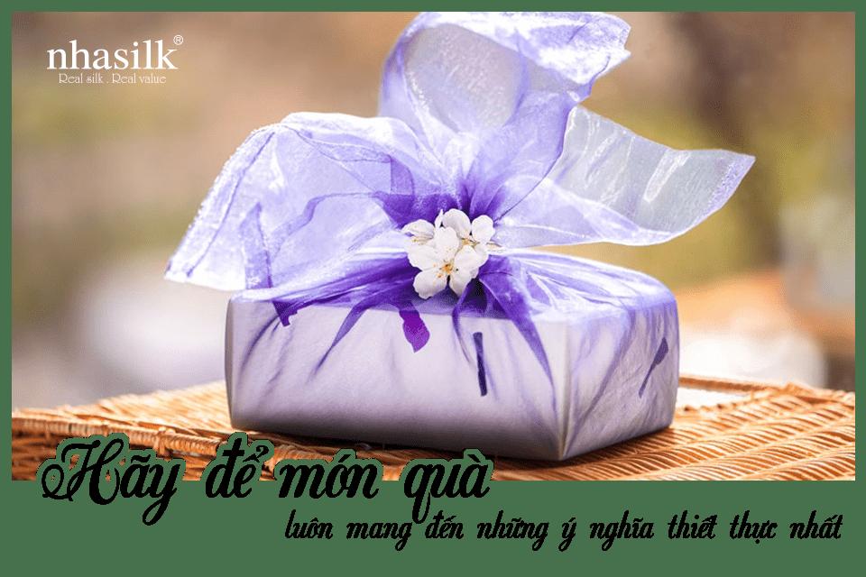 Hãy để món quà luôn mang đến những ý nghĩa thiết thực nhất