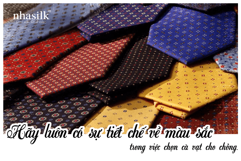 Hãy luôn có sự tiết chế về màu sắc trong việc chọn cà vạt cho chồng.