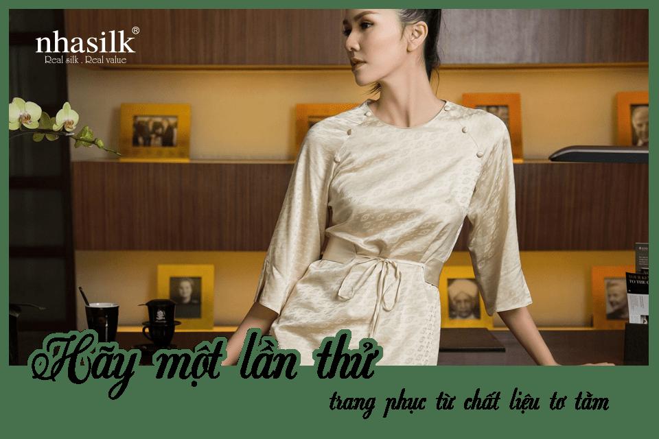 Hãy một lần thử trang phục từ chất liệu tơ tằm