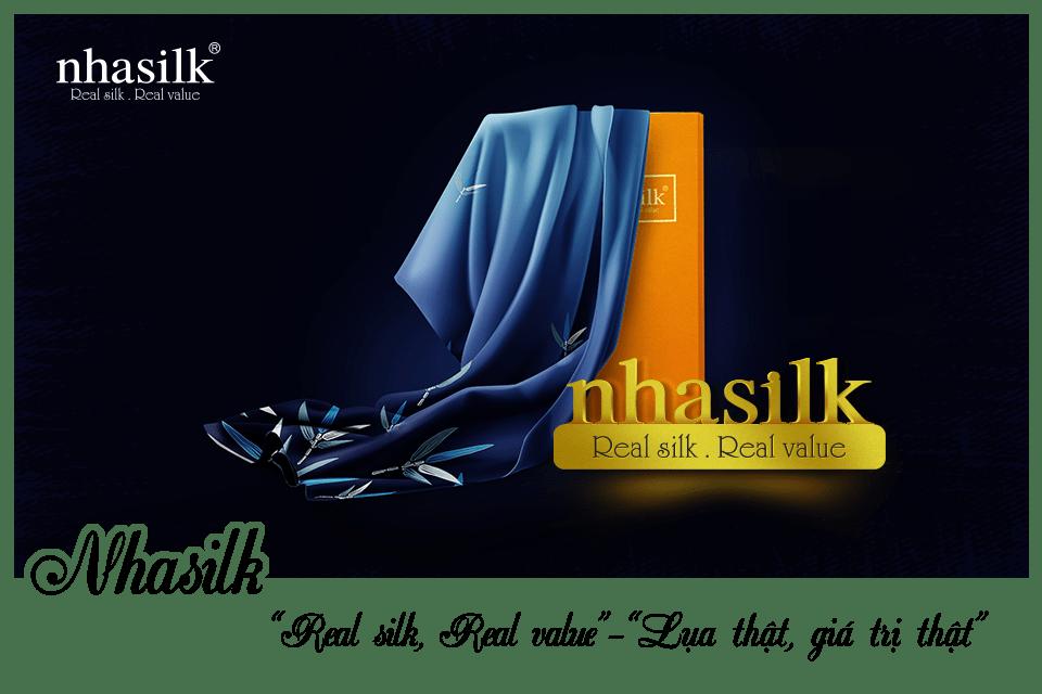 "Nhasilk - ""Real silk, Real value"" - ""Lụa thật, giá trị thật"""