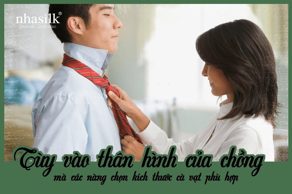 Tùy vào thân hình của chồng mà các nàng chọn kích thước cà vạt phù hợp