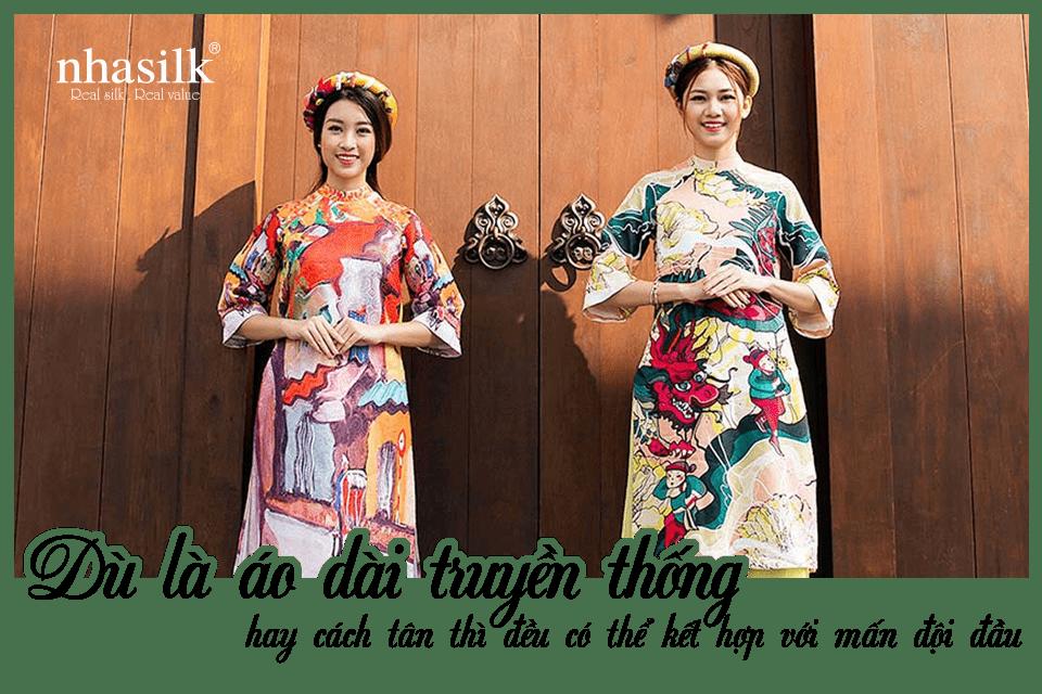 Dù là áo dài truyền thống hay cách tân thì đều có thể kết hợp với mấn đội đầu