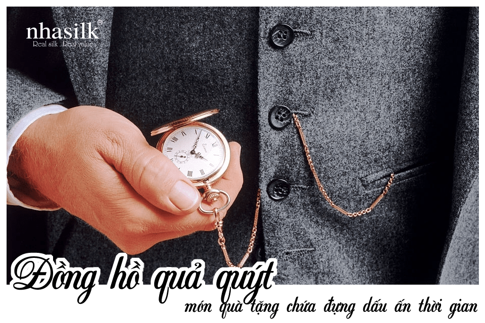 Đồng hồ quả quýt, món quà tặng chứa đựng dấu ấn thời gian