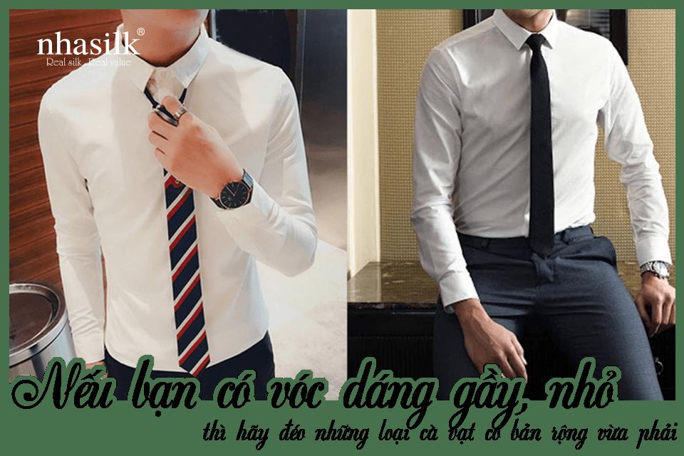 Nếu bạn có vóc dáng gầy, nhỏ, thì hãy đeo những loại cà vạt có bản rộng vừa phải