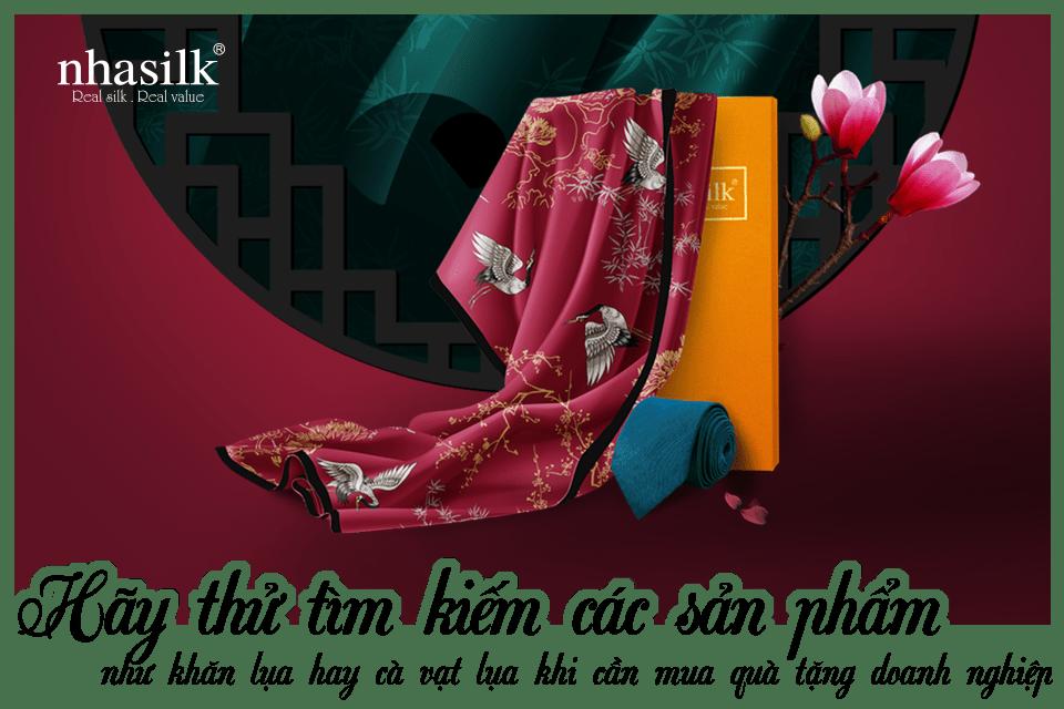 Hãy thử tìm kiếm các sản phẩm như khăn lụa hay cà vạt lụa khi cần mua quà tặng doanh nghiệp
